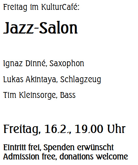 Jazz-Salon, Freitag 16.2. um 19 Uhr im KulturCafé, Ignaz Dinné, Saxophon, Lukas Akintaya, Schlagzeug, Tim Kleinsorge, Bass, Eintritt frei, Spenden erwünscht
