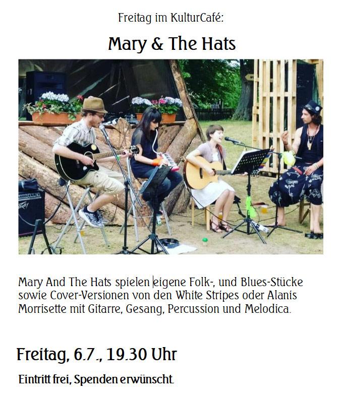 Freitag im KulturCafé: Mary & The Hats --- Mary And The Hats spielen eigene Folk-, und Blues-Stücke sowie Cover-Versionen von den White Stripes oder Alanis Morrisette mit Gitarre, Gesang, Percussion und Melodica. ---  Freitag, 6.7., 19.30 Uhr Eintritt frei, Spenden erwünscht.