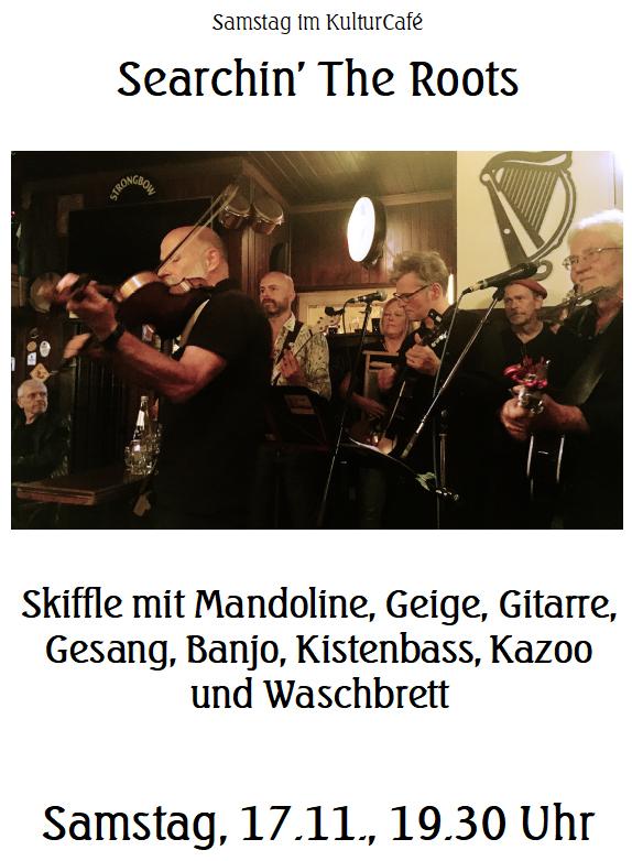 Samstag im KulturCafé --- Searchin' The Roots --- Skiffle mit Mandoline, Geige, Gitarre, Gesang, Banjo, Kistenbass, Kazoo und Waschbrett  --- Samstag, 17.11., 19.30 Uhr